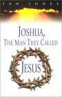 Joshua, the Man They Called Jesus