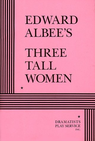 Edward Albee's Three Tall Women by Edward Albee