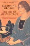 Becoming George: The Life of Mrs W.B. Yeats