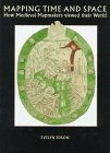 Mapping Time And Space: How Medieval Mapmakers Viewed Their World