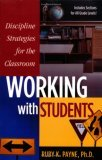 Discipline Strategies for the Classroom; Working with Students by Ruby K. Payne