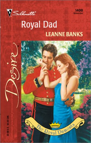 Royal Dad (The Royal Dumonts, #1) (To Marry a Monarch) by Leanne Banks