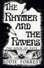 The Rhymer and the Ravens: The Book of Fate: A Historical Fantasy