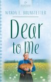 Dear to Me by Wanda E. Brunstetter
