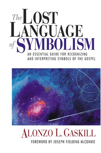 The Lost Language of Symbolism by Alonzo L. Gaskill