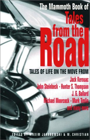 The Mammoth Book of Tales from the Road: Tales of Life on the Move