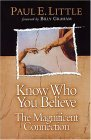 Know Who You Believe by Paul E. Little