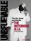 Unbelievable: The Life, Death, and Afterlife of the Notorious B.I.G.