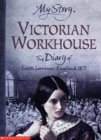 Victorian Workhouse: The Diary of Edith Lorrimer, England, 1871