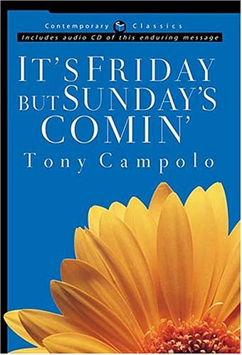 It's Friday, But Sunday's Comin' [With CD] by Tony Campolo