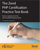 The Zend PHP Certification Practice Test Book - Practice Ques... by John Coggeshall
