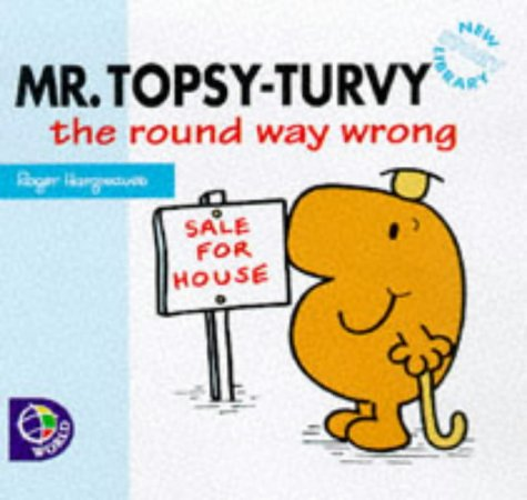 Mr. Topsy Turvy The Round Way Wrong (Mr. Men New Story Library)