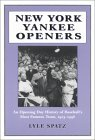 New York Yankee Openers: An Opening Day History of Baseball's Most Famous Team, 1903-1996