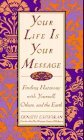 Your Life is Your Message: Finding Harmony With Yourself, Others, and the Earth