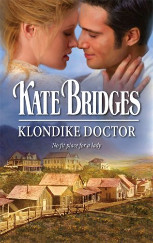 Klondike Doctor by Kate Bridges
