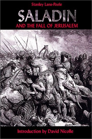 Saladin and the Fall of Jerusalem by Stanley Lane-Poole