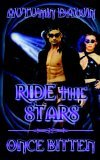 Ride The Stars/Once Bitten by Autumn Dawn