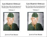 Lee Harvey Oswald: The True Story of the Accused Assassin of President John F. Kennedy, by His Lover