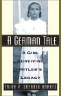 A German Tale: A Girl Surviving Hitler's Legacy