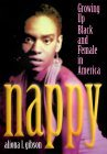 Nappy: Growing Up Black and Female in America
