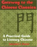 Gateway to the Chinese Classics: A Practical Introduction to Literary Chinese