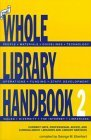 The Whole Library Handbook 2: Current Data, Professional Advice, and Curiosa about Libraries and Library Services