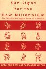 Sun Signs for the New Millennium: The Definitive Astrological Guide for a New Era
