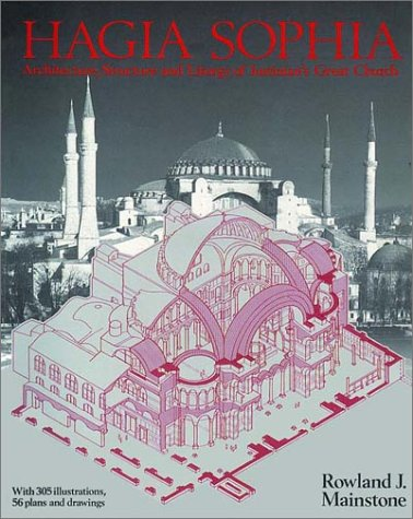 Hagia Sophia: Architecture, Structure and Liturgy of Justinian