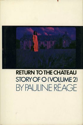 Return to the Château: Story of O (Volume 2) {preceded by A Girl in Love}