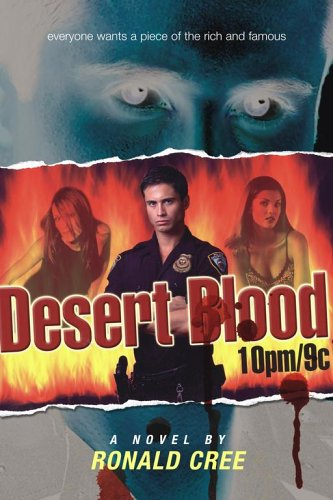 Desert Blood 10pm/9c by Ronald Cree