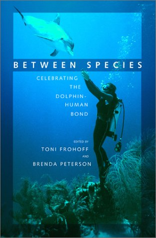 Between Species: Celebrating the Dolphin-Human Bond