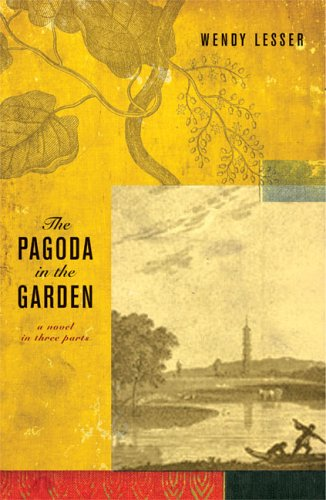 The Pagoda in the Garden by Wendy Lesser