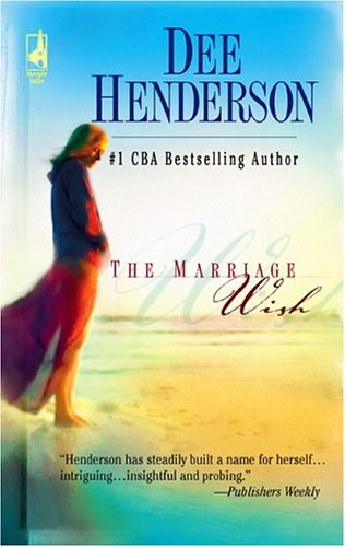 The Marriage Wish by Dee Henderson