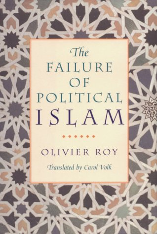 The Failure of Political Islam by Olivier Roy