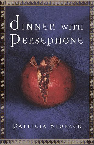 Dinner with Persephone by Patricia Storace