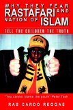 Why They Fear Rastafari and Nation of Islam: Tell the Children the Truth