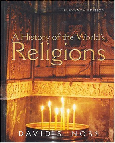 A History of the World's Religions by David S. Noss