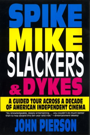 Spike, Mike, Slackers, & Dykes by John Pierson