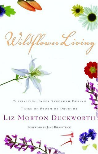 Wildflower Living by Liz Duckworth