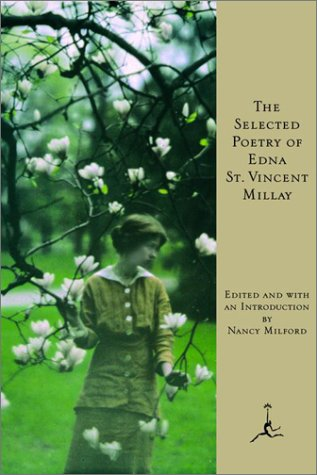 The Selected Poetry of Edna St. Vincent Millay by Edna St. Vincent Millay