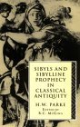 Sibyls and Sibylline Prophecy in Classical Antiquity