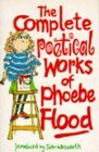 The Complete Poetical Works of Phoebe Flood