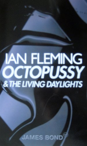 Octopussy; & The Living Daylights by Ian Fleming