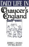 Daily Life in Chaucer's England (The Greenwood Press Daily Life Through History Series)