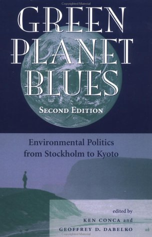 Green Planet Blues: Environmental Politics from Stockholm to Kyoto