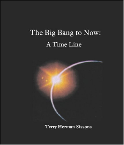 The Big Bang To Now: A Time Line
