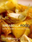 Mirabella Food Eating Simply, Eating Well