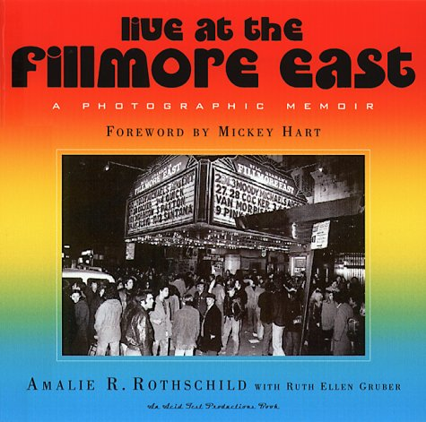 live at the fillmore east a photographic memoir by amalie r rothschild reviews discussion. Black Bedroom Furniture Sets. Home Design Ideas
