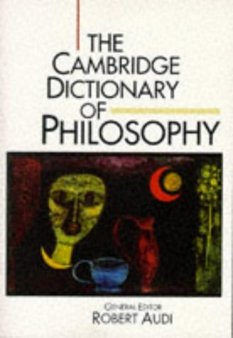 The Cambridge Dictionary of Philosophy by Robert Audi