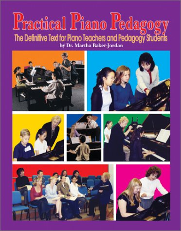 Practical Piano Pedagogy: The Definitive Text for Piano Teachers and Pedagogy Students [With CD-ROM]